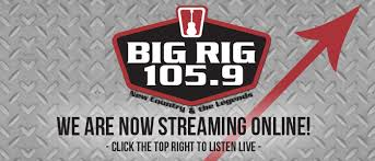 105 3 the fan listen live big rig 105 9 new country and the legends