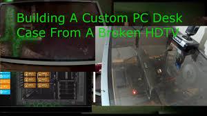 Custom Pc Desk Case Building A Custom Pc Desk Case From A Broken Hdtv For 0 Pt 1
