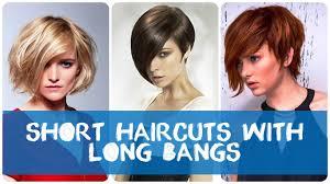 short haircuts with long bangs youtube