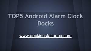 android alarm clock android alarm clock docks