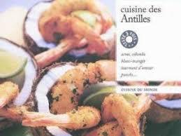 cuisine des antilles la cuisine des antilles par douda