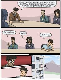 What Do We Want Meme Generator - boardroom suggestion know your meme