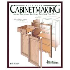 Kitchen Cabinet Making Plans Illustrated Cabinet Making How To Design And Construct Furniture