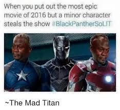 Epic Movie Meme - when you put out the most epic movie of 2016 but a minor character