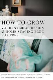 design home how to play 5 ways to grow your interior design blog for free kate the socialite