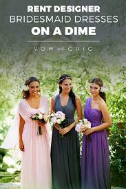rent bridesmaid dresses 461 best bridesmaid dresses to rent at vow images on