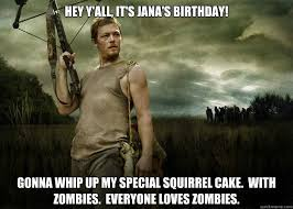 Zombie Birthday Meme - happy birthday from daryl daryl dixon from the walking dead