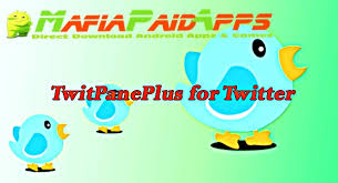 twiter apk twitpaneplus for 9 6 5 apk for android mafiapaidapps
