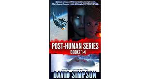 post human series books 1 4 by david simpson