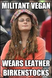 Birkenstock Meme - militant vegan wears leather birkenstocks college liberal