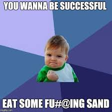 Baby Eating Sand Meme - eating sand success imgflip