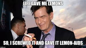 Aids Meme - life giving you lemons life gave me lemons so i screwed it and
