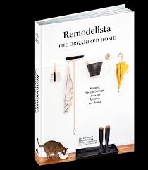 organized home remodelista the organized home workman publishing