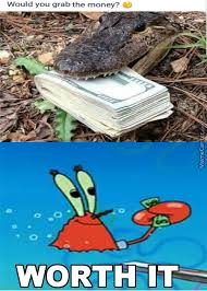 Mr Krabs Meme - mr krabs gettng alligator fortune by impulsivefriend24 meme center