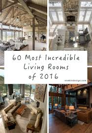 Livingrooms by 60 Most Incredible Living Rooms Featured On One Kindesign For 2016
