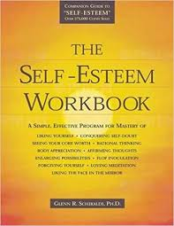 the self esteem workbook glenn r schiraldi 8601419209941
