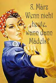 heute ist internationaler frauentag bild ob heute oder jeden tag rise up mädels alles gute zum