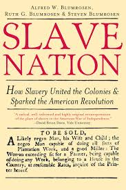 slave nation how slavery united the colonies and sparked the