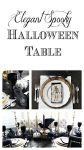 elegantly spooky halloween table the house of silver lining