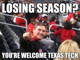 Texas Tech Memes - losing season you re welcome texas tech gunsupcj quickmeme