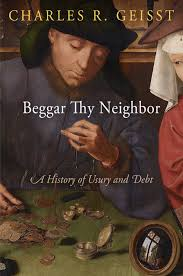 amazon com beggar thy neighbor a history of usury and debt