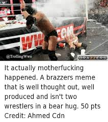 Brazzer Memes - deluxe a trollingwwe brazzers it actually motherfucking happened a