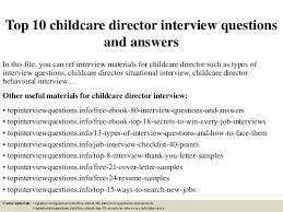 Resume For Child Care Director Top 10 Childcare Director Interview Questions And Answers 1 638 Jpg Cb U003d1427285065