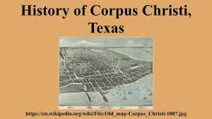 Map Of Corpus Christi History Of Corpus Christi Texas Youtube