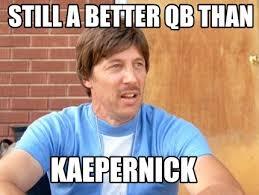Kaepernick Memes - meme maker still a better qb than kaepernick