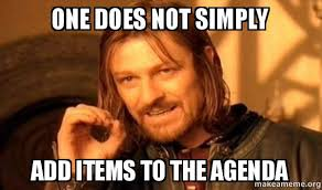 Agenda Meme - one does not simply add items to the agenda one does not simply