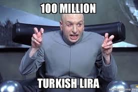 Turkish Meme - 100 million turkish lira dr evil austin powers make a meme