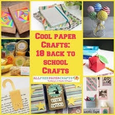 cool paper crafts cool paper crafts 18 back to school crafts allfreepapercrafts