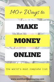 140 ways to make money online the world u0027s most complete list