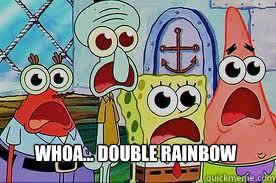 Double Rainbow Meme - whoa double rainbow spongebob high quickmeme