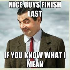 Nice Guy Memes - nice guys finish last if you know what i mean create meme
