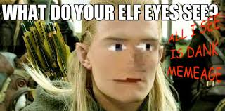 Legolas Memes - legolas looks hot in gnomeface dank memes know your meme
