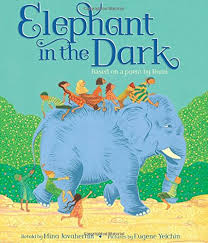 Poem The Blind Man And The Elephant Elephant In The Dark Mina Javaherbin Eugene Yelchin