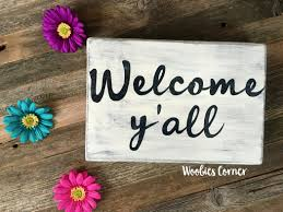 entryway sign welcome y u0027all sign kitchen sign house
