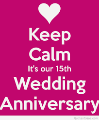 wedding quotes keep calm happy 15rd marriage anniversary quotes wallpapers cards