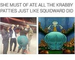 You Like Krabby Patties Meme - you like krabby patties don t cha squidward imgur