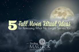 5 moon ritual ideas for releasing what no longer serves you
