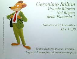Grande Ritorno Nel Regno Della Fantasia by Il Ritorno Di Geronimo Stilton Al Remigio Paone Di Formia Latina