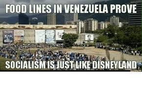 Disneyland Meme - food lines in venezuela prove socialismisjust like disneyland