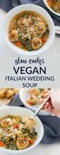 kara lydon slow cooker vegan italian wedding soup the foodie
