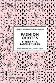 pattern fashion quotes booktopia fashion quotes stylish wit and catwalk wisdom by