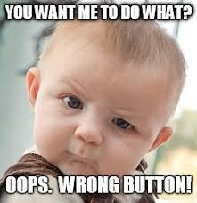 Oops Meme - skeptical baby meme imgflip