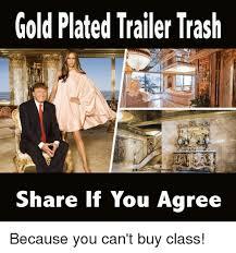 Trailer Trash Memes - 25 best memes about trailer trash trailer trash memes