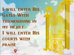 i will enter his gates with thanksgiving in my lyrics wmv