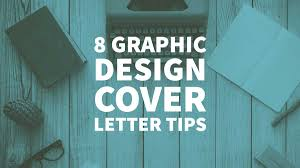 Graphic Design Cover Letters 8 Graphic Design Cover Letter Tips For A Winning Resume