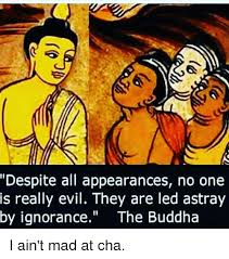 I Aint Mad At Cha Meme - despite all appearances no one is really evil they are led astray by